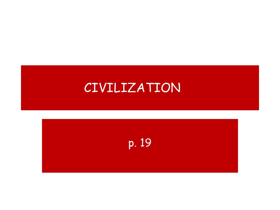 CIVILIZATION p. 19