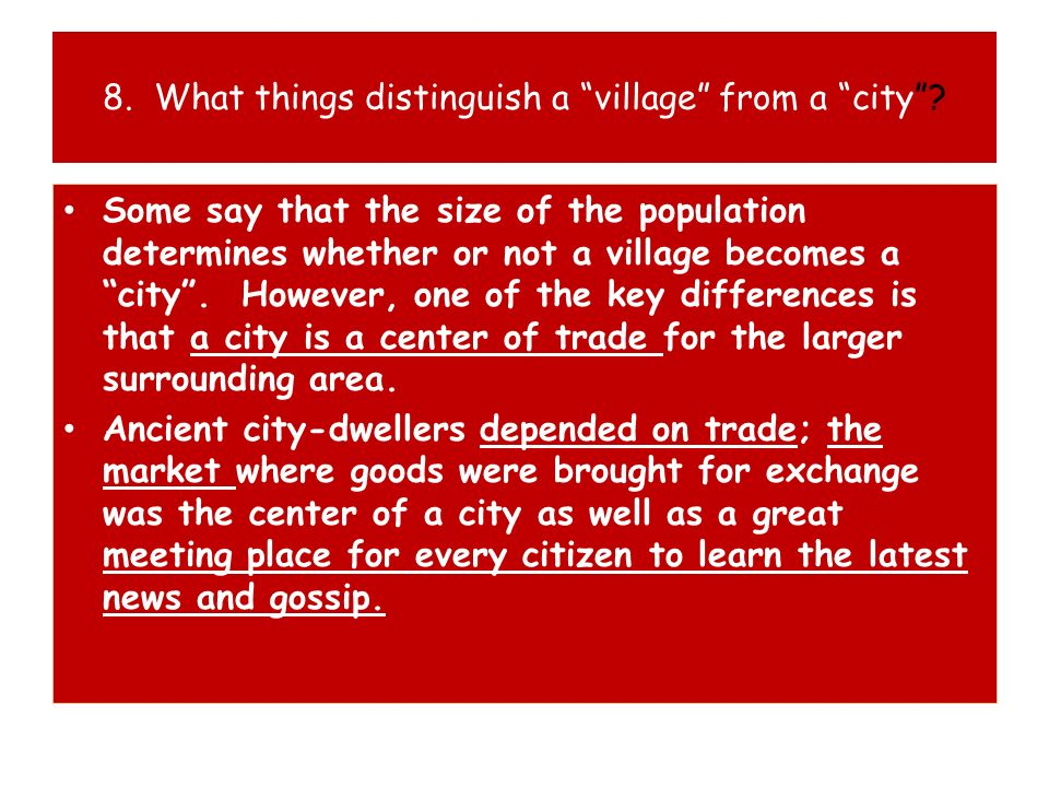 8. What things distinguish a village from a city