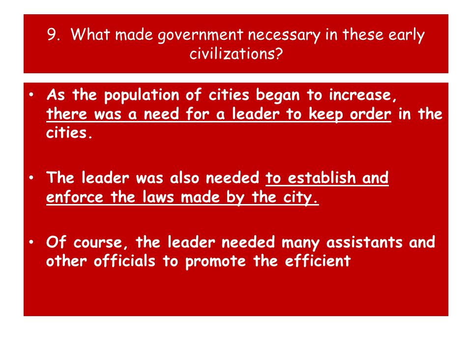9. What made government necessary in these early civilizations
