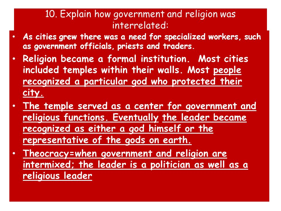 10. Explain how government and religion was interrelated: