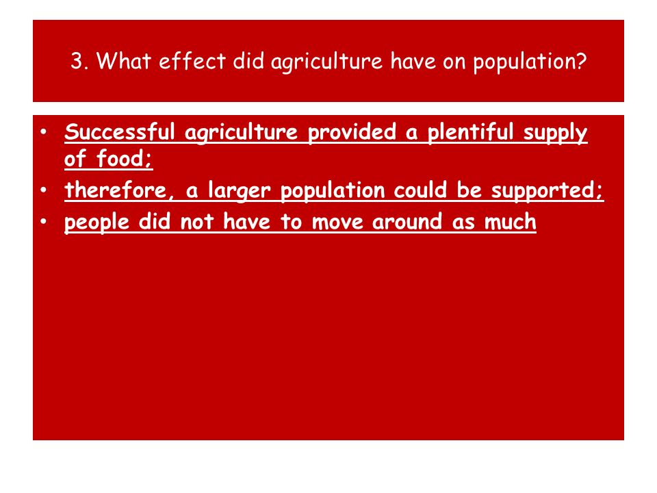3. What effect did agriculture have on population