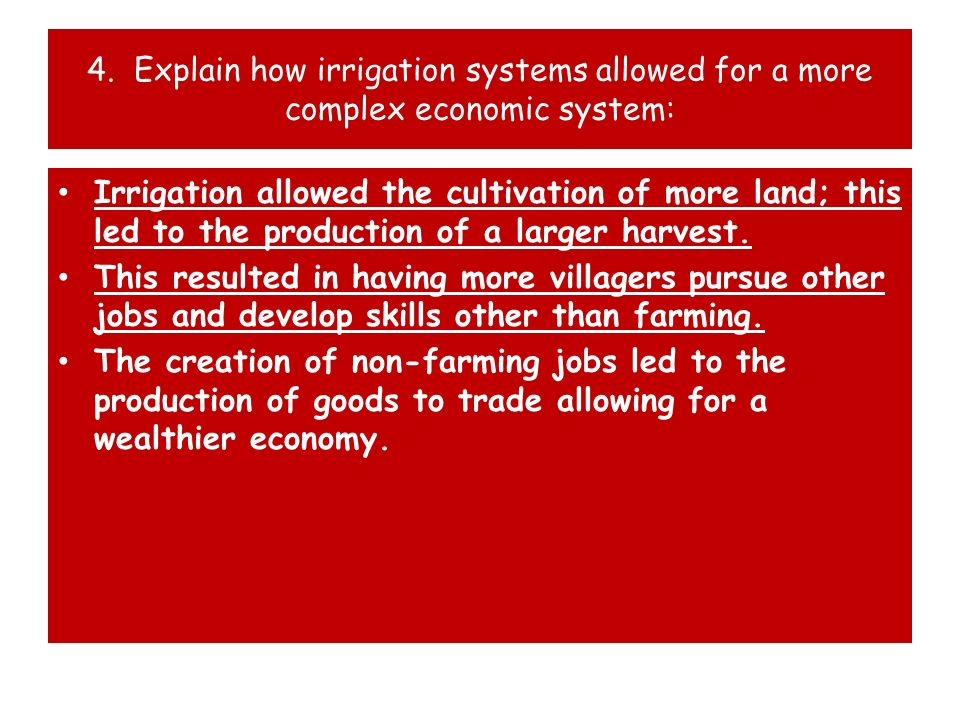 4. Explain how irrigation systems allowed for a more complex economic system: