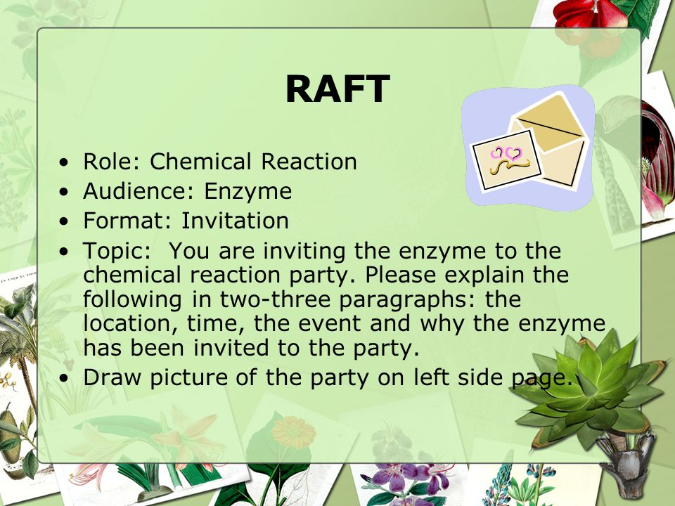 RAFT Role: Chemical Reaction Audience: Enzyme Format: Invitation