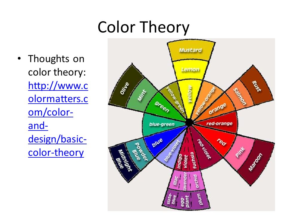 Color Theory Thoughts on color theory: http://www.colormatters.com/color-and-design/basic-color-theory.