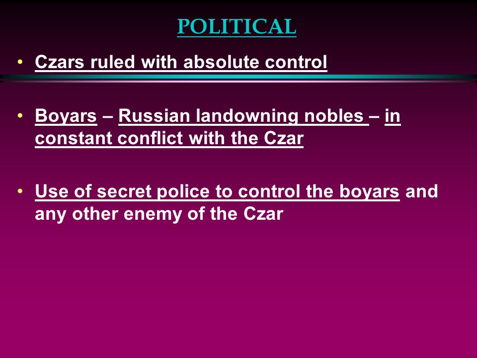 POLITICAL Czars ruled with absolute control