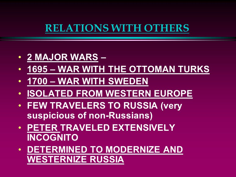 RELATIONS WITH OTHERS 2 MAJOR WARS – 1695 – WAR WITH THE OTTOMAN TURKS