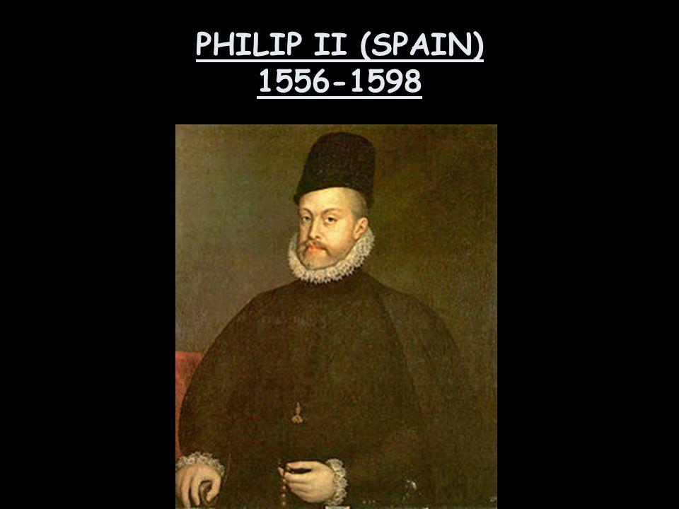 PHILIP II (SPAIN) 1556-1598