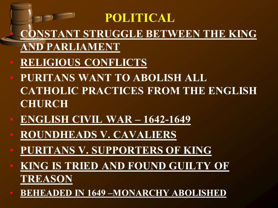 POLITICAL CONSTANT STRUGGLE BETWEEN THE KING AND PARLIAMENT