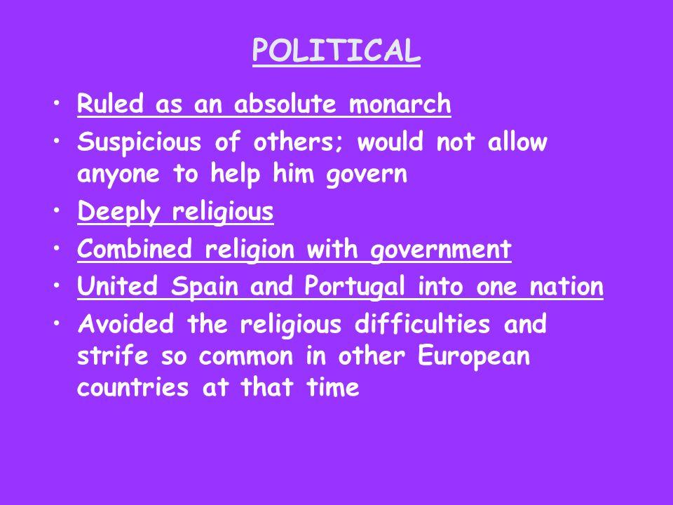 POLITICAL Ruled as an absolute monarch