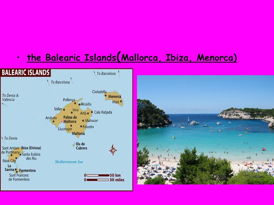 the Balearic Islands(Mallorca, Ibiza, Menorca)