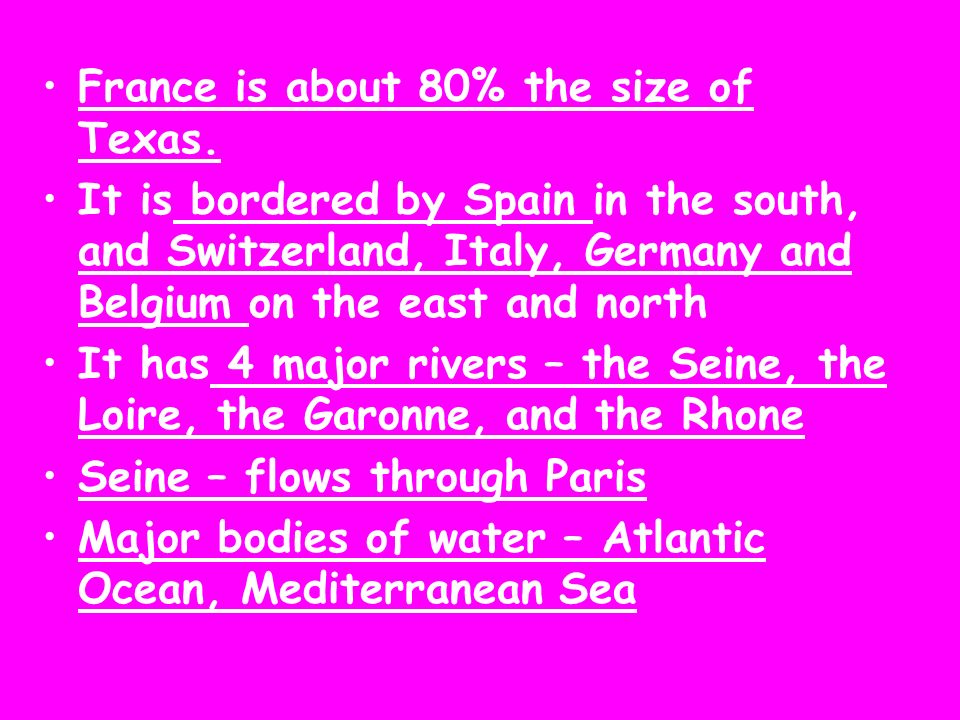 France is about 80% the size of Texas.