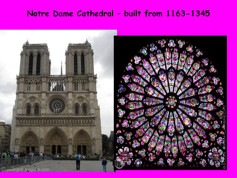 Notre Dame Cathedral – built from 1163-1345