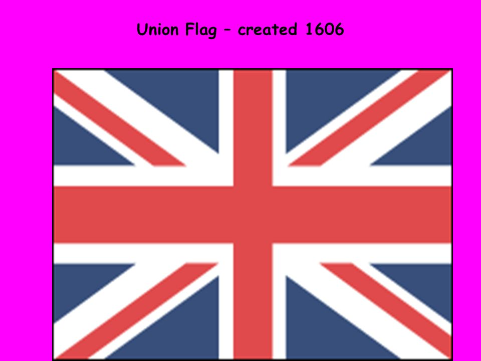 Union Flag – created 1606