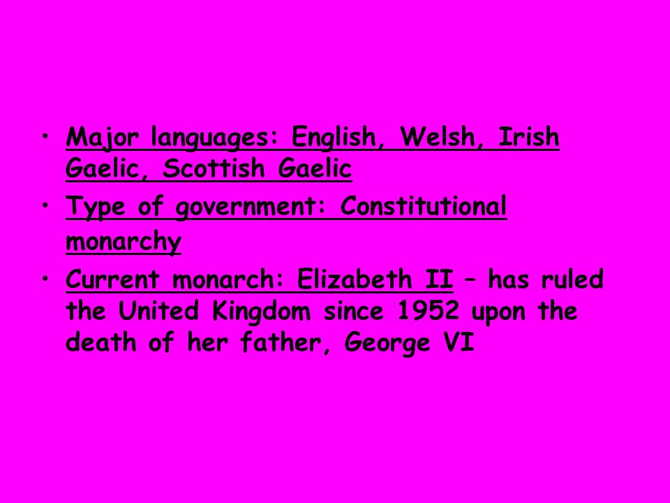 Major languages: English, Welsh, Irish Gaelic, Scottish Gaelic