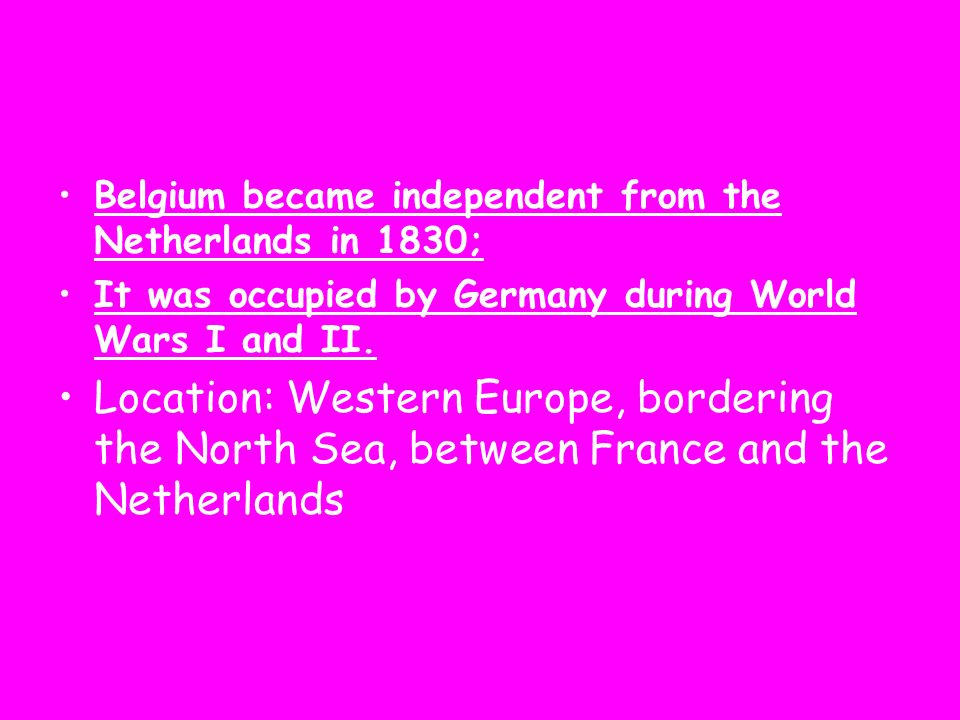 Belgium became independent from the Netherlands in 1830;