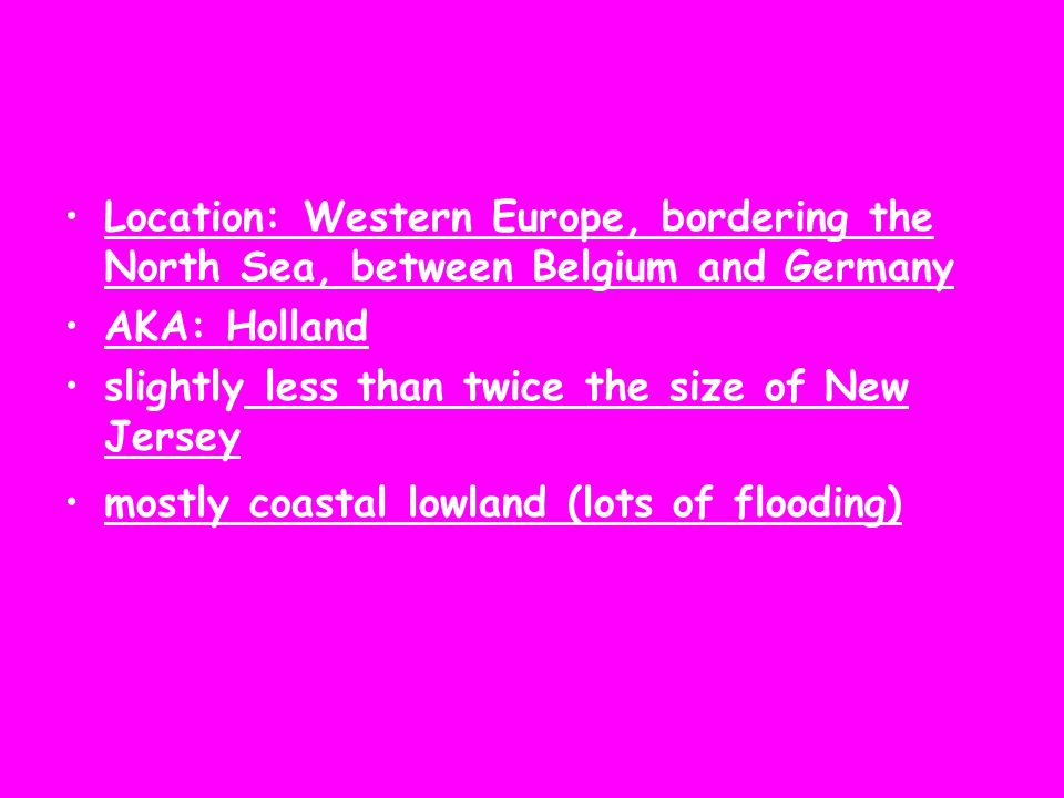 Location: Western Europe, bordering the North Sea, between Belgium and Germany