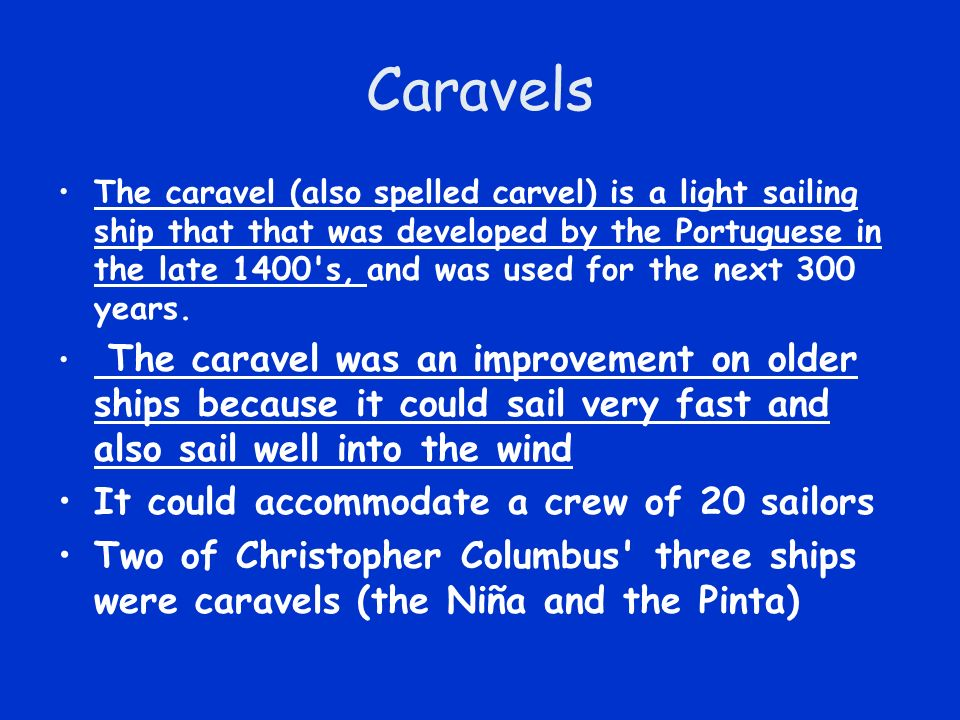 Caravels It could accommodate a crew of 20 sailors
