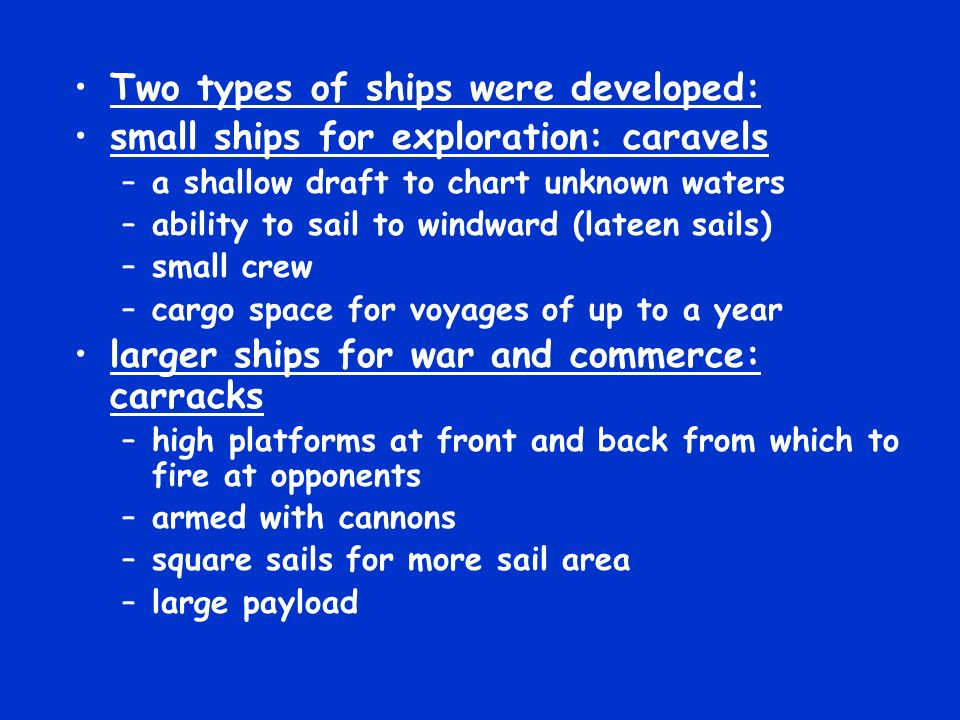 Two types of ships were developed: