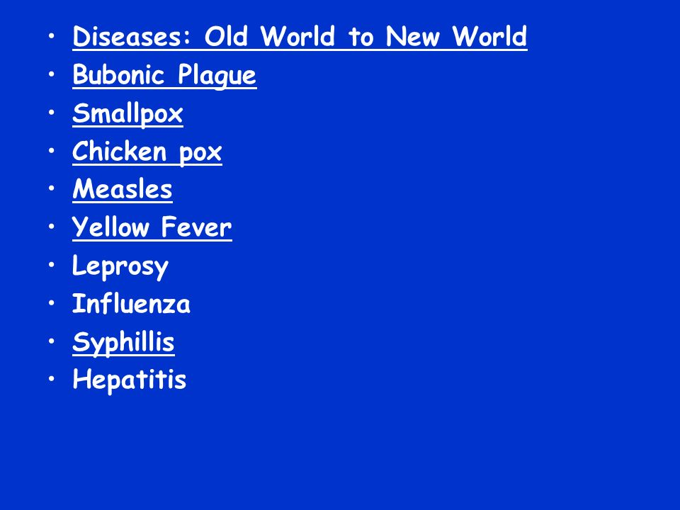 Diseases: Old World to New World