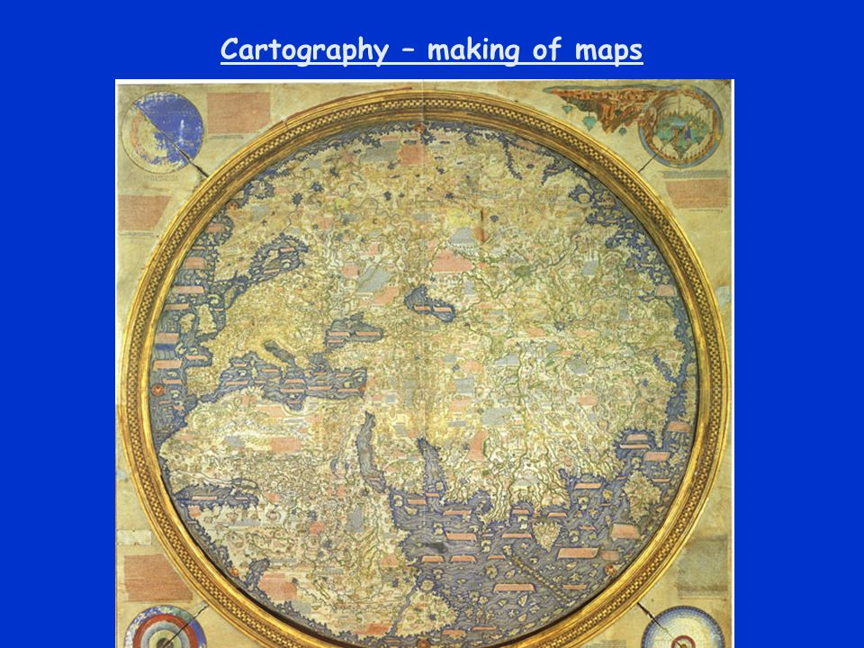 Cartography – making of maps