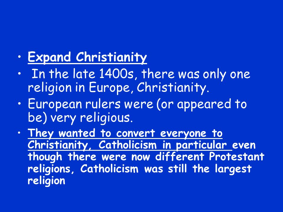 European rulers were (or appeared to be) very religious.