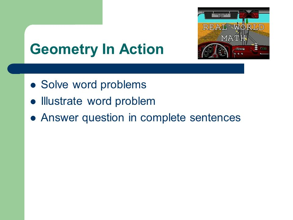 Geometry In Action Solve word problems Illustrate word problem