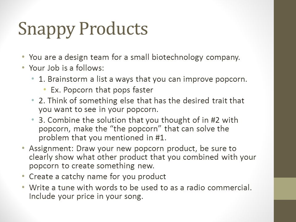 Snappy Products You are a design team for a small biotechnology company. Your Job is a follows: