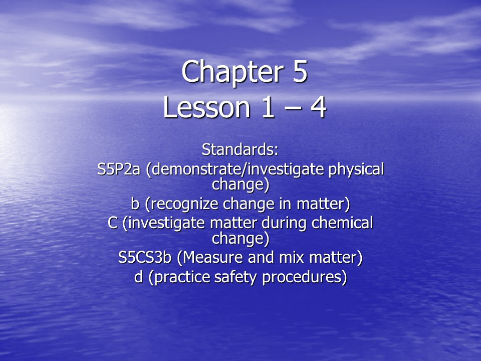 Chapter 5 Lesson 1 – 4 Standards: