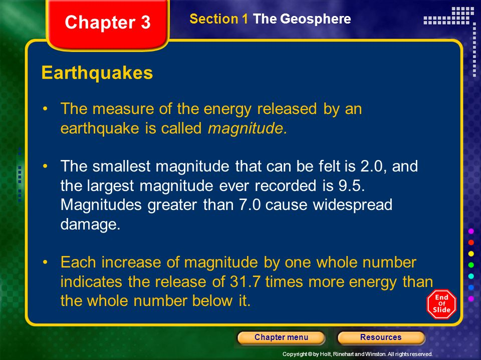 Chapter 3 Section 1 The Geosphere. Earthquakes. The measure of the energy released by an earthquake is called magnitude.