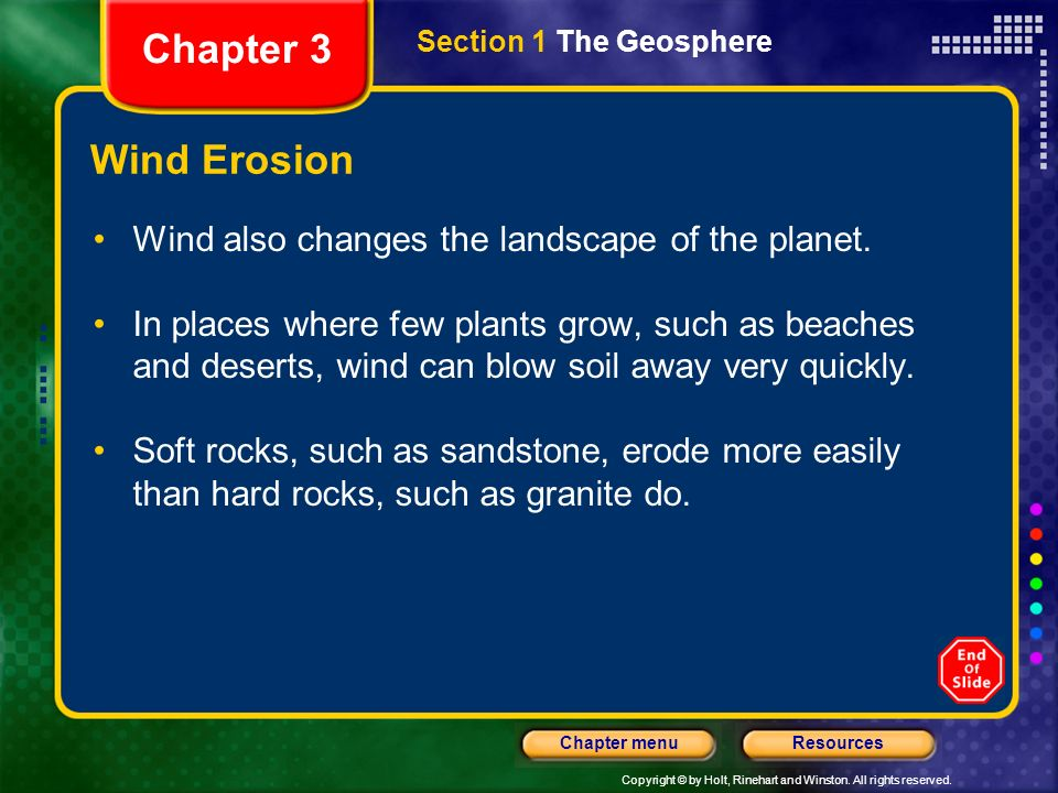 Chapter 3 Wind Erosion Wind also changes the landscape of the planet.