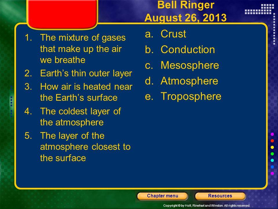 Bell Ringer August 26, 2013 Crust Conduction Mesosphere Atmosphere