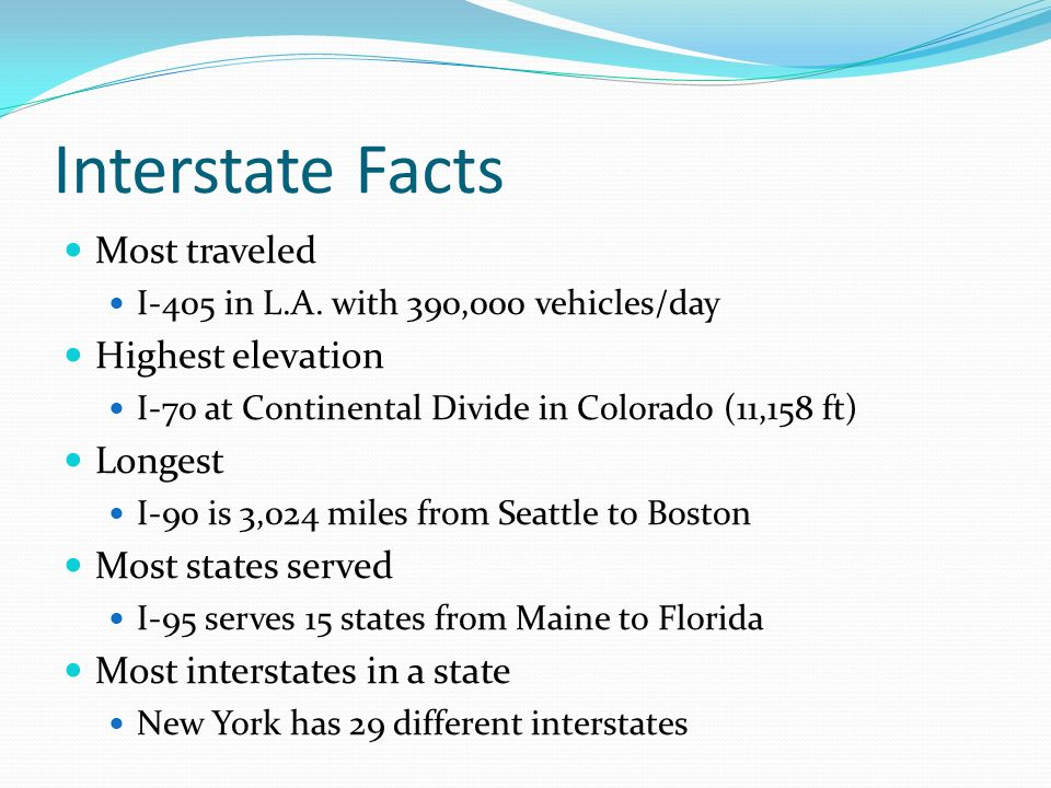Interstate Facts Most traveled Highest elevation Longest
