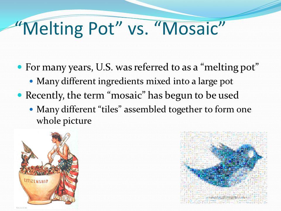 Melting Pot vs. Mosaic