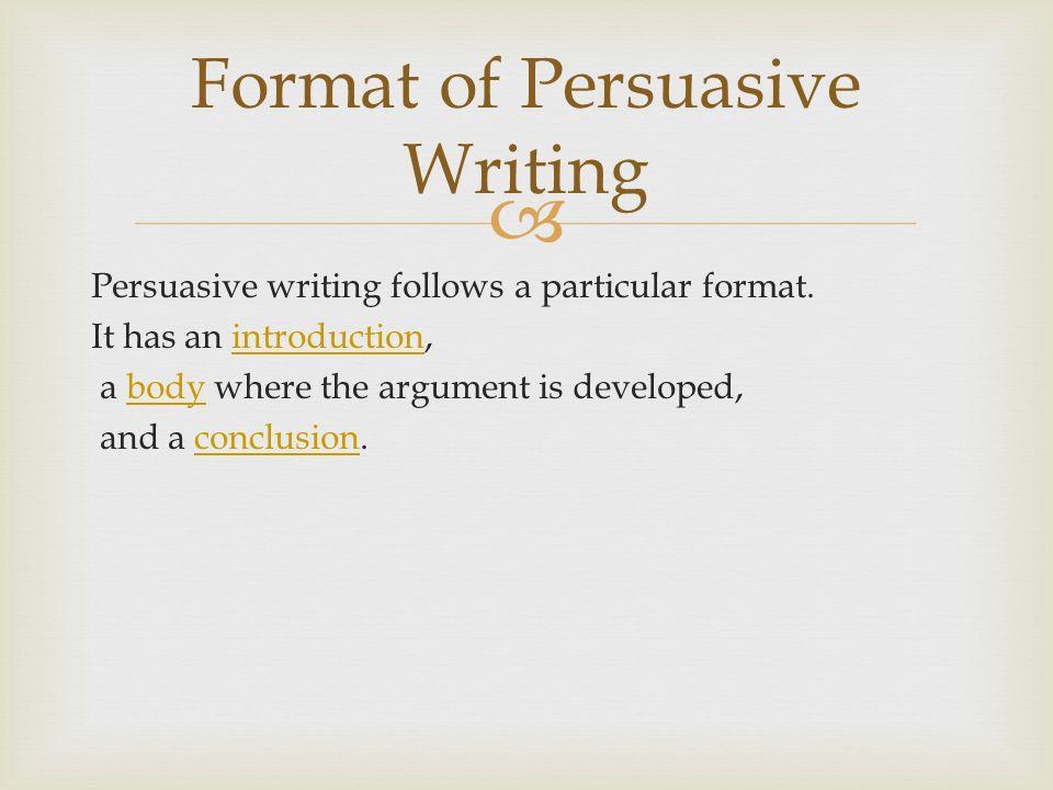 Format of Persuasive Writing