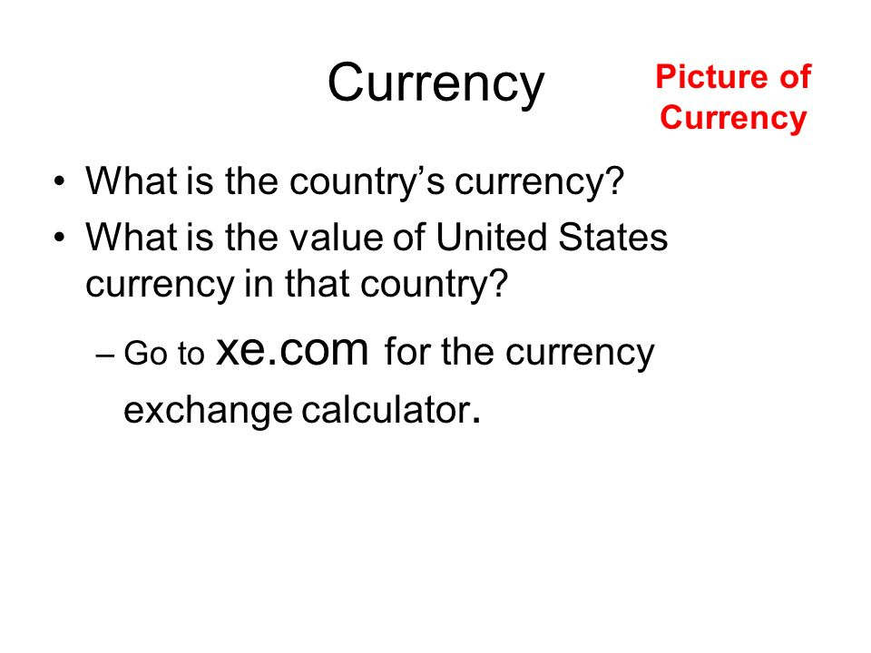 Currency What is the country's currency