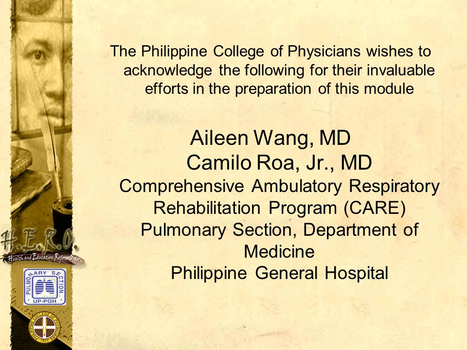 The Philippine College of Physicians wishes to acknowledge the following for their invaluable efforts in the preparation of this module