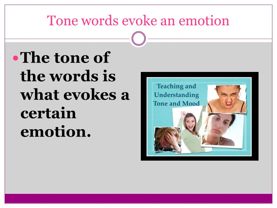 Tone words evoke an emotion