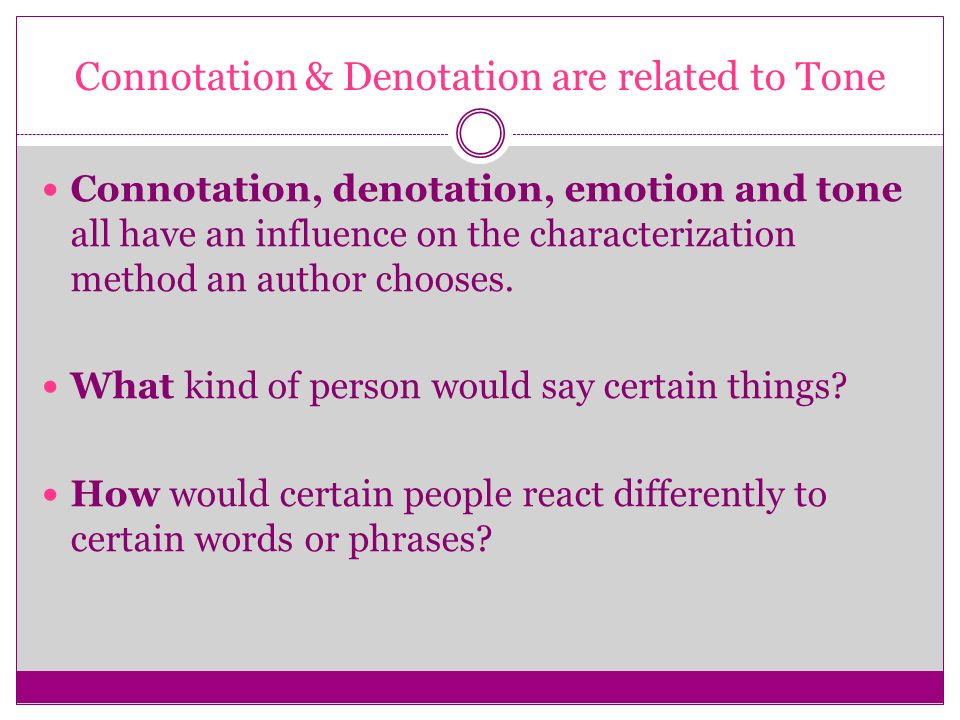 Connotation & Denotation are related to Tone