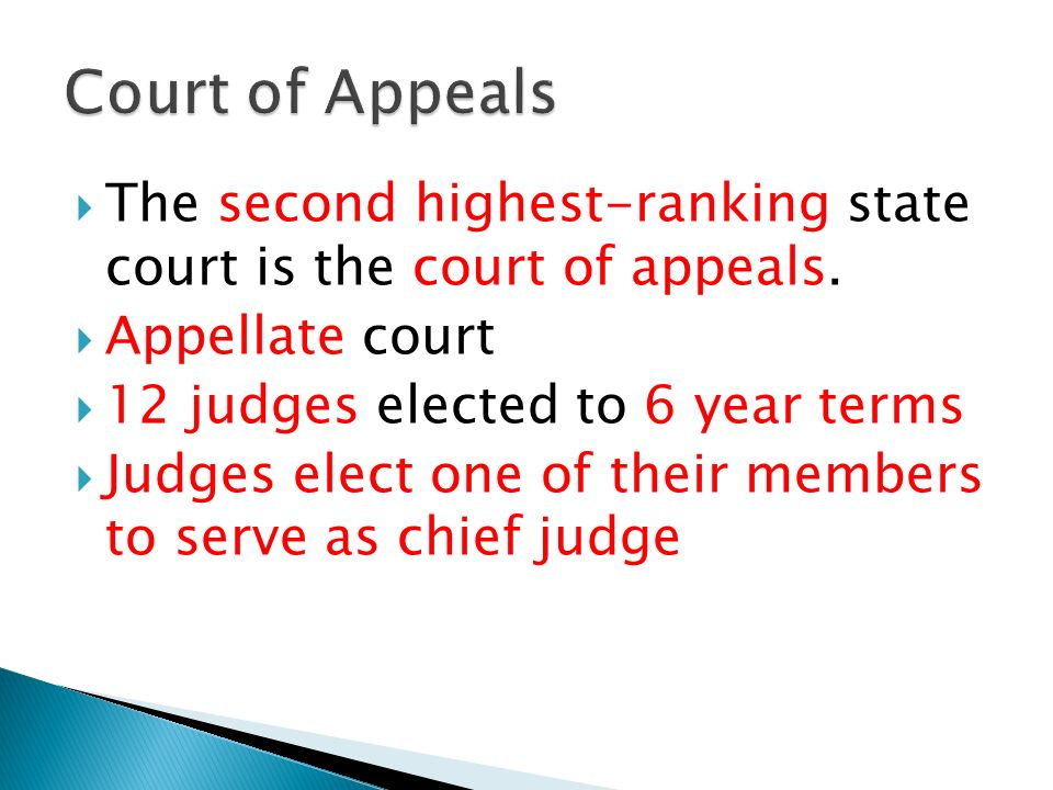 Court of Appeals The second highest-ranking state court is the court of appeals. Appellate court.