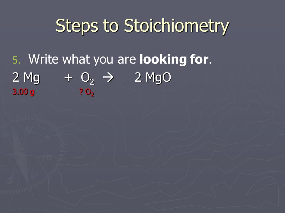 Steps to Stoichiometry