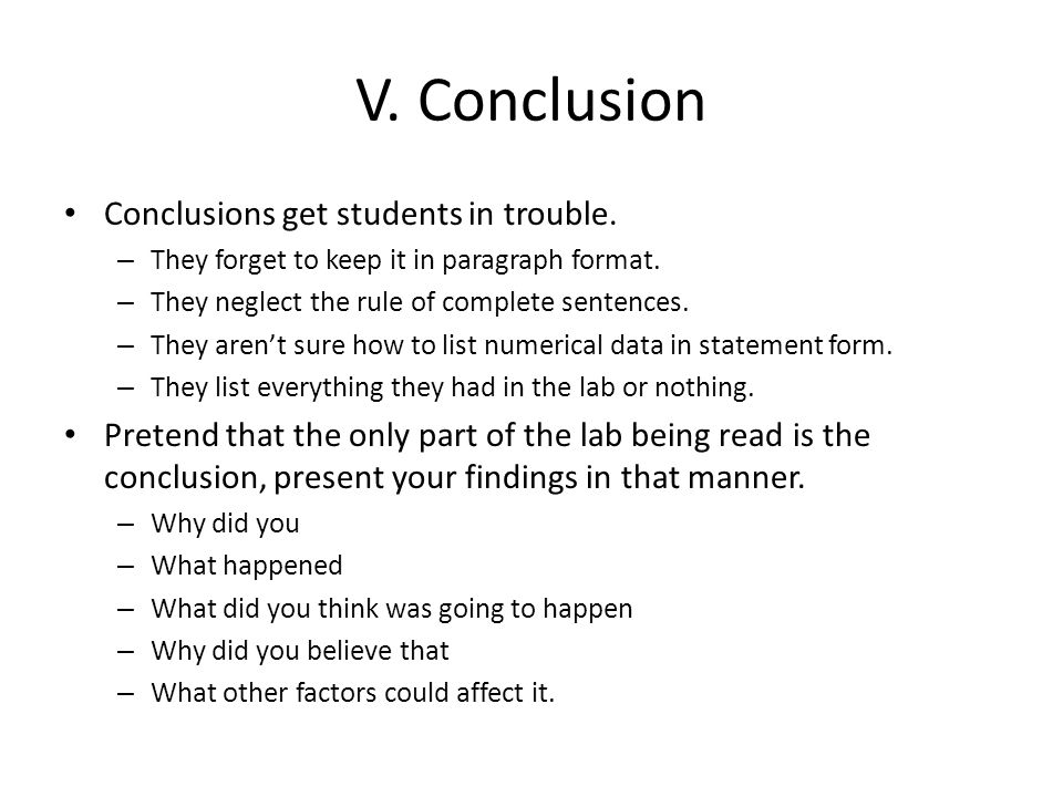 V. Conclusion Conclusions get students in trouble.