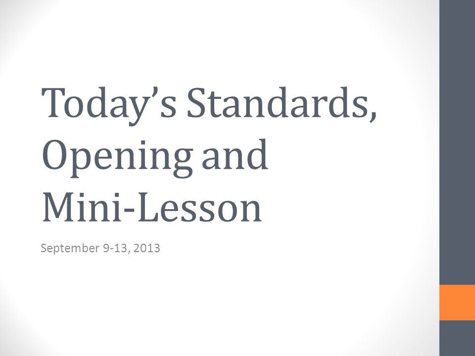 Today's Standards, Opening and Mini-Lesson