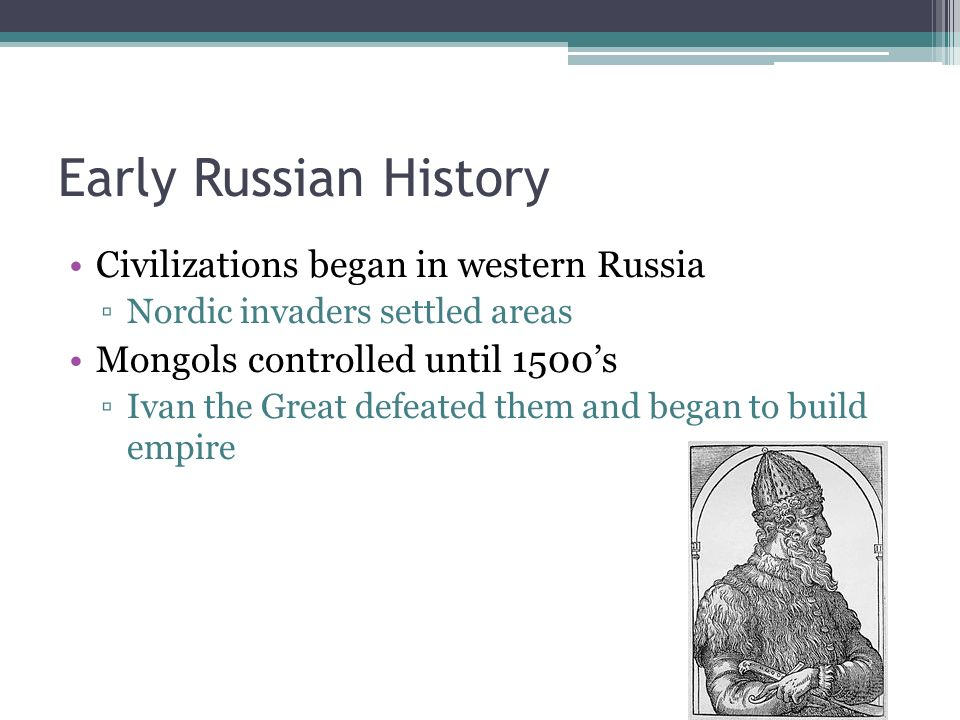 Early Russian History Civilizations began in western Russia