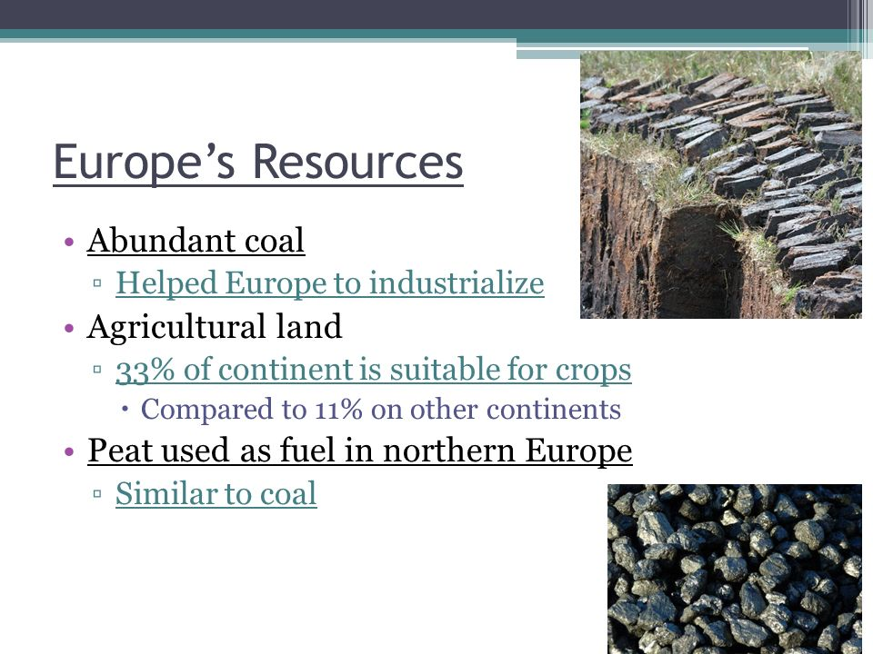Europe's Resources Abundant coal Agricultural land