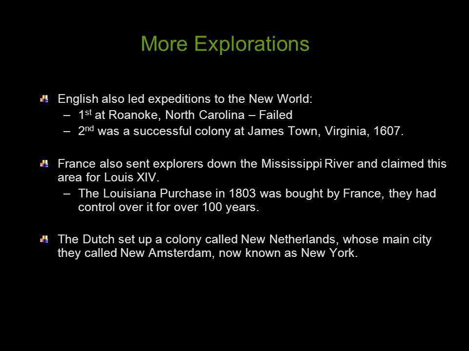 More Explorations English also led expeditions to the New World: