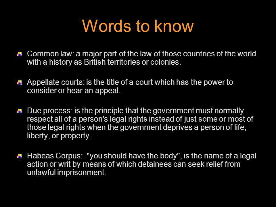 Words to know Common law: a major part of the law of those countries of the world with a history as British territories or colonies.