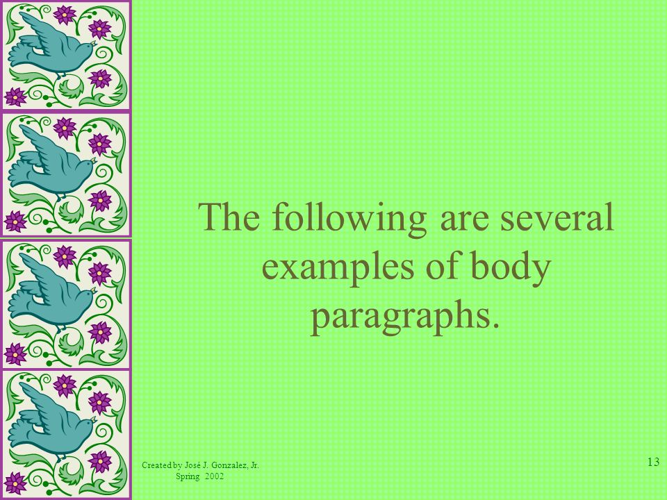 The following are several examples of body paragraphs.