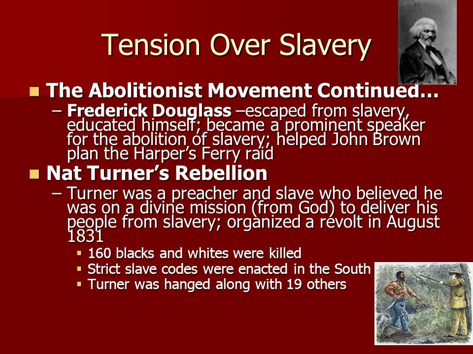 Tension Over Slavery The Abolitionist Movement Continued…
