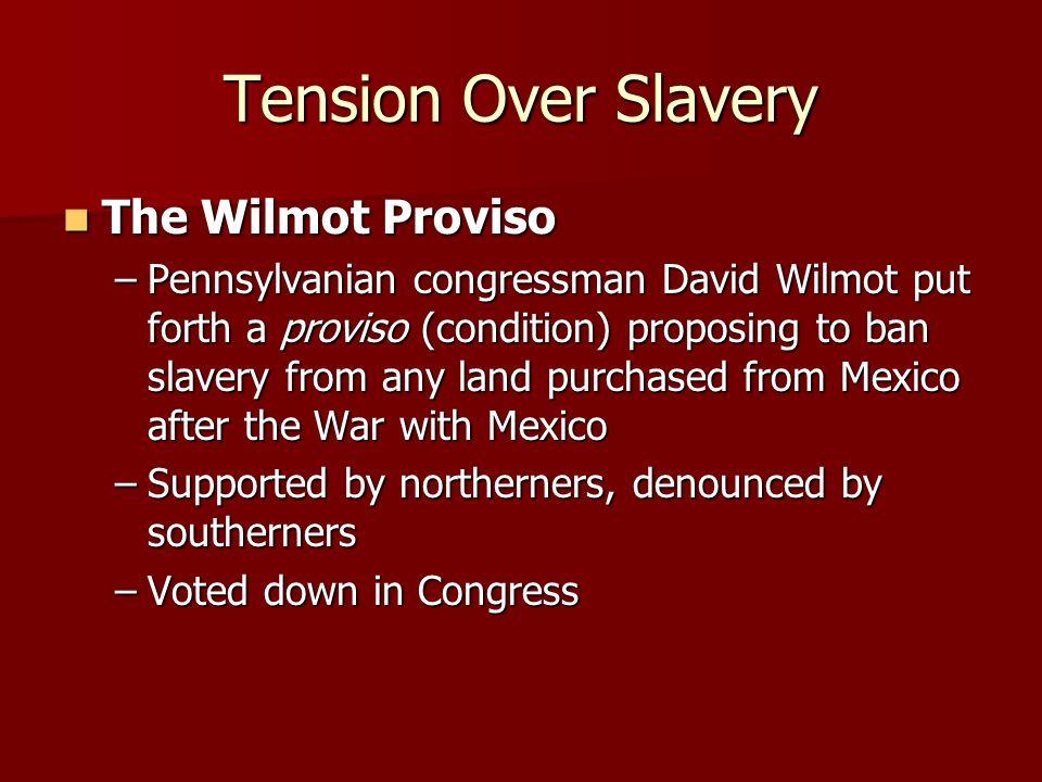 Tension Over Slavery The Wilmot Proviso
