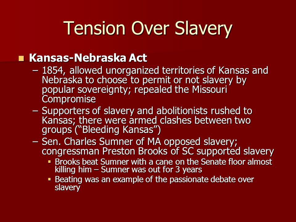 Tension Over Slavery Kansas-Nebraska Act